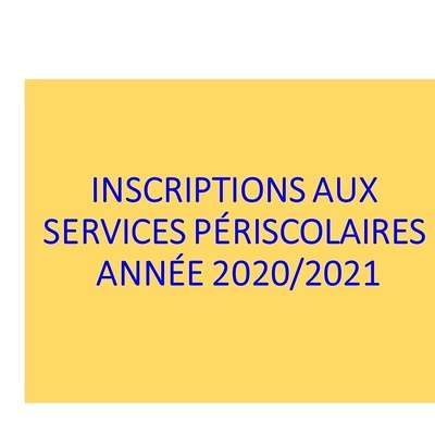 INSCRIPTIONS AUX SERVICES PERISCOLAIRES ANNEE 2020/2021